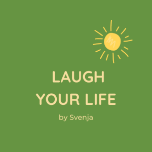 Laugh your Life
